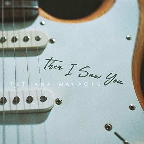 Tatiana Manaois Then I Saw You MP3, Video & Lyrics