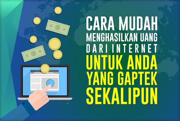 Cara Mudah Mendapatkan Uang dari Internet