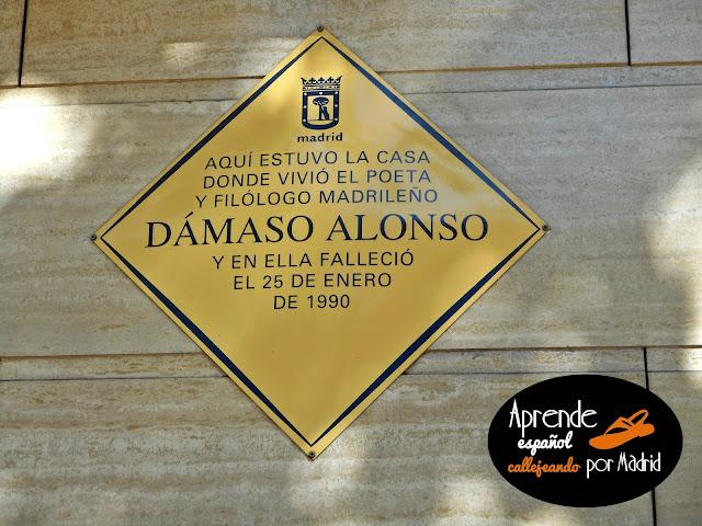 aquí vivió y murió Dámaso Alonso