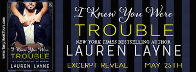 Excerpt Reveal: I Knew You Were Trouble by Lauren Layne