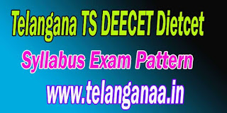 Telangana TS DEECET / DIETCET 2017 Syllabus Exam Pattern