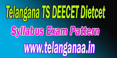 Telangana TS DEECET / DIETCET 2018 Syllabus Exam Pattern