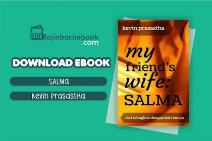 Download Novel My Friend's Wife: Salma by Kevin Prasastha Pdf