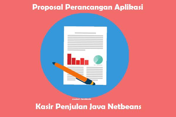 Proposal Perancangan Aplikasi Kasir Penjualan  java Netbeans Lengkap