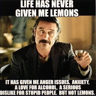 Life has never given me lemons