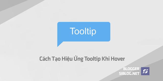 Tooltip, Tạo Hiệu Ứng Tooltip, Bootstrap Tooltip, Cách Tạo Hiệu Ứng Tooltip Khi Hover Cho Blogspot
