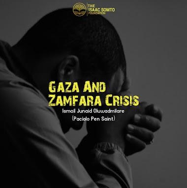 Gaza And Zamfara Crisis By Ismail Junaid Oluwadmilare (Paciolo Pen Saint)