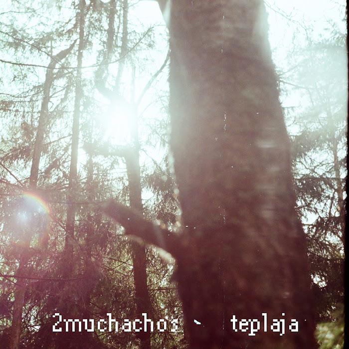 2muchachos - teplaja EP