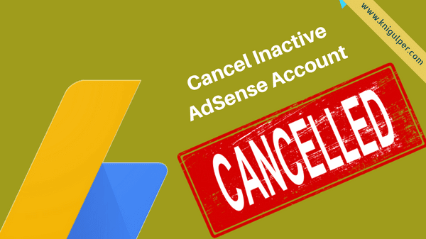 cancel inactive adsense account