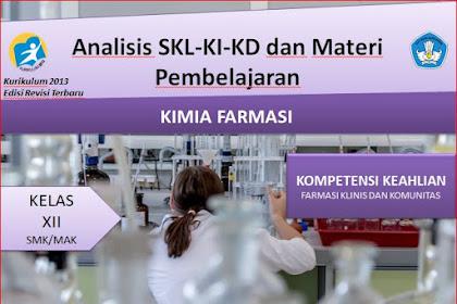 Analisis SKL,KI,KD dan Materi Pembelajaran Kimia Farmasi Kelas XII Kurikulum 2013 Revisi 2018