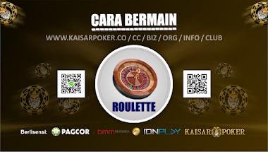 Cara Bermain Roulette Casino Online di Kaisar poker