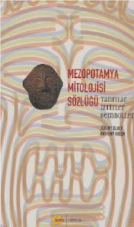 Jeremy Black - Anthony Green - Mezopotamya Mitolojisi Sözlüğü - Tanrılar İfritler Semboller