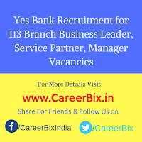 Yes Bank Recruitment for 113 Branch Business Leader, Service Partner, Manager Vacancies