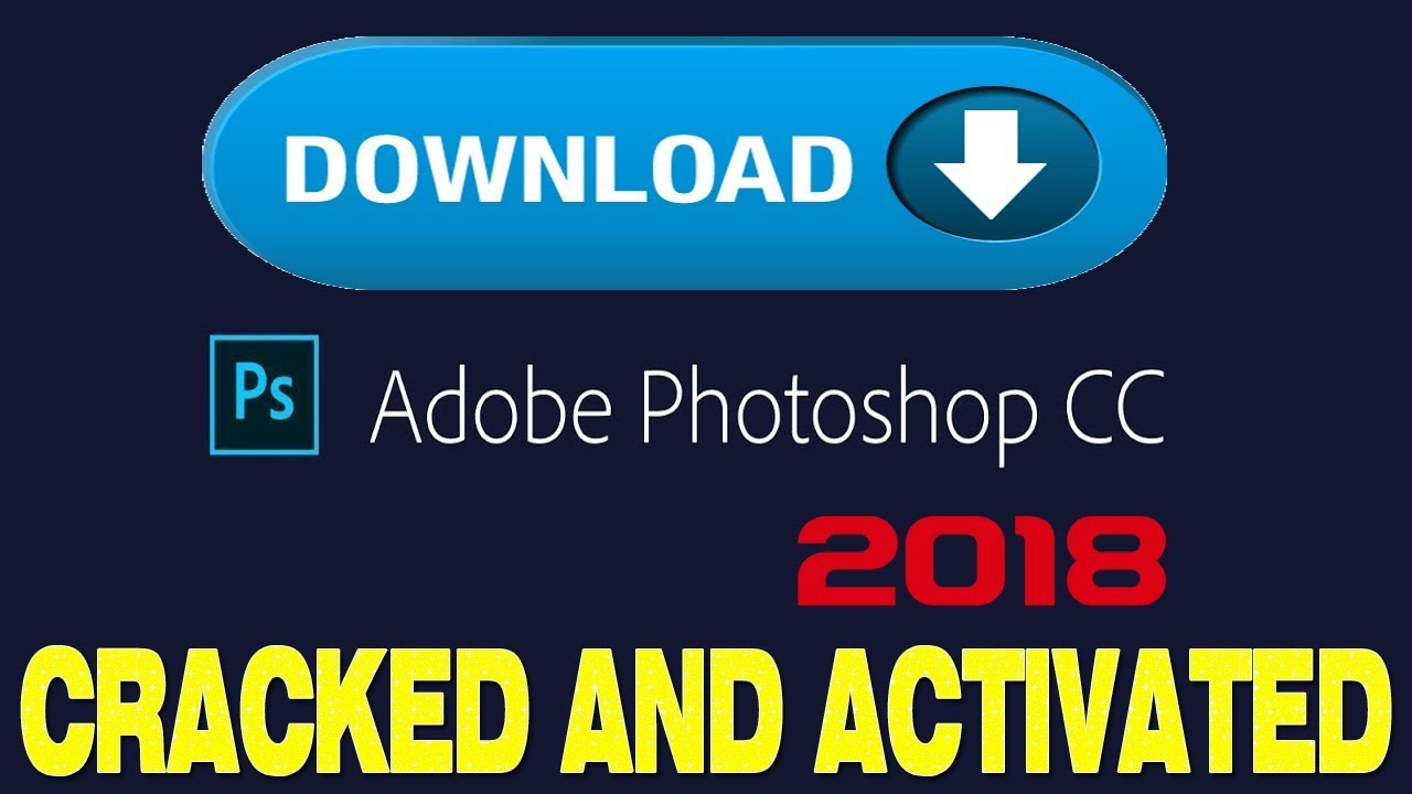 Download FREE Adobe Photoshop CC 2018 (32 & 64 Bit) Full Crack