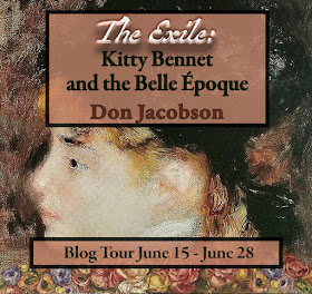 Blog Tour: The Exile - Kitty Bennet and the Belle Epoque by Don Jacobson