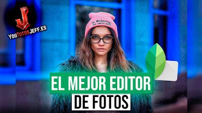 El Mejor Editor de Fotos para Android - Descargar Snapseed