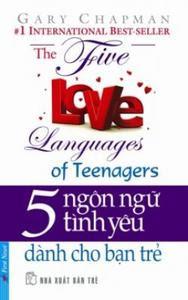 5 Ngôn Ngữ Tình Yêu Dành Cho Bạn Trẻ - Gary Chapman
