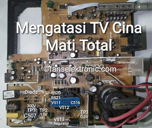 Mengatasi TV Cina Mati Total