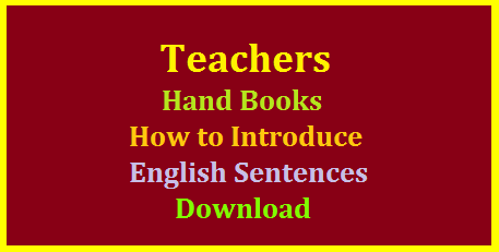 Teaching English- How to introduce Sentences at Primary Level - Hand Book Download Introduction of Sentences in English to Primary Class Children | Simple way to Frame Sentences in English | Download Practice Book for English Sentences for Beginers | Teachers Hand Book to Teach English at Primary Level | How to Introduce Sentences for Elementary Children | Download English Hand Books Level I Level II and Level III for English Sentences. It may be useful for all classes who are poor in English and make them perfect at basic level teaching-english-how-to-introduce-sentences-beginers