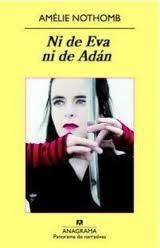 reseña portada libro ni de eva ni de adán amelie nothomb anagrama