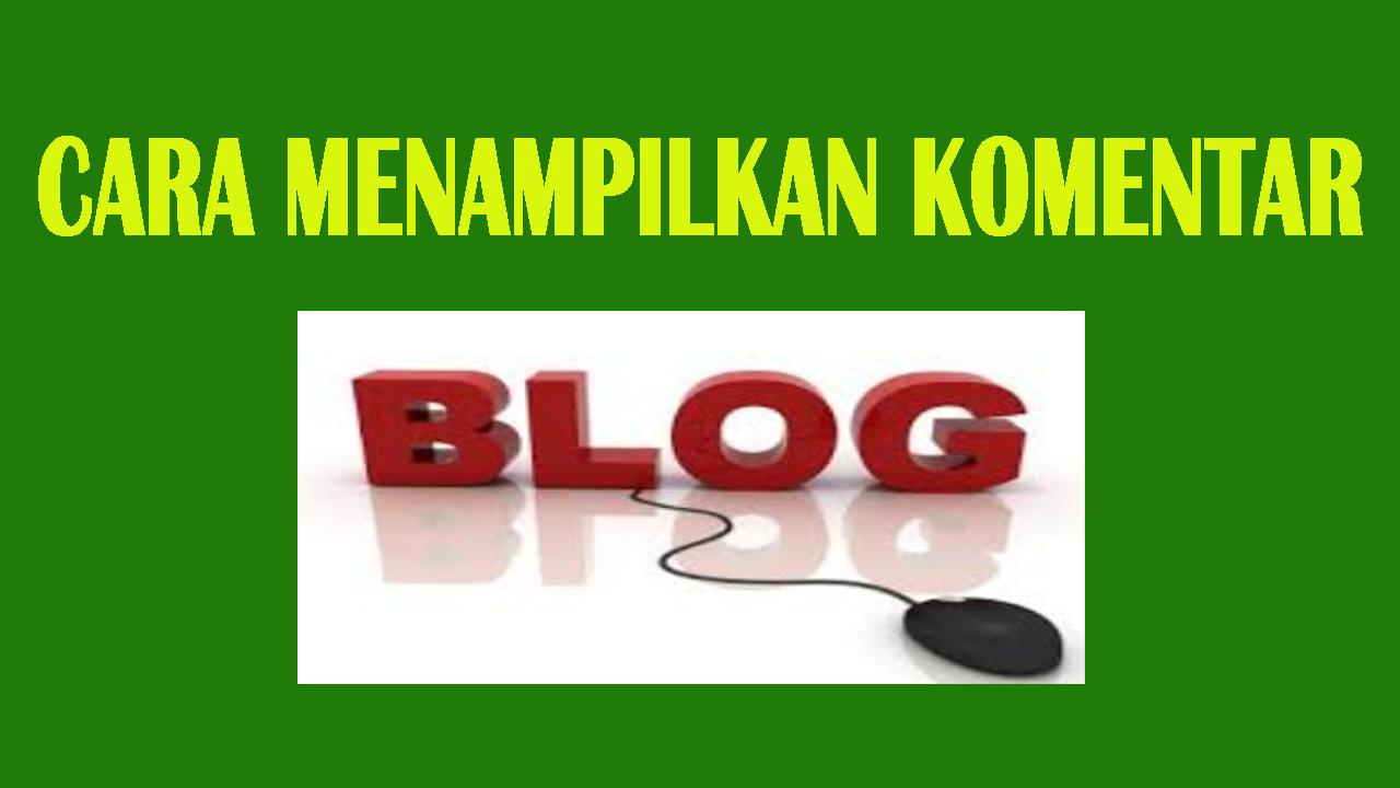 Cara Menampilkan Kolom Komentar Blog Di Desktop atau Mobile Seluler