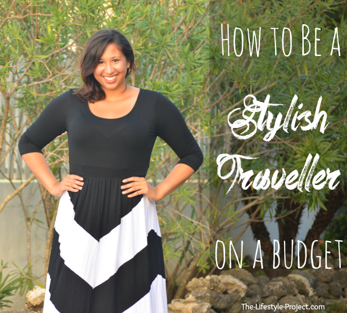 How to Still Be Stylish When You're a Budget Traveller