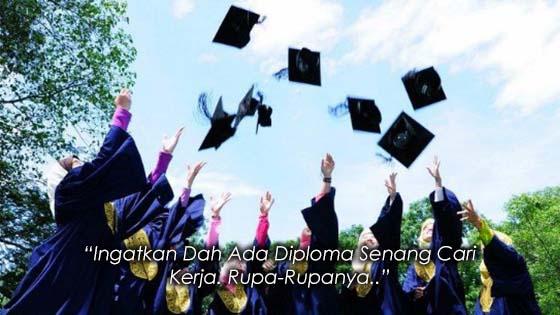 Ingatkan Dah Ada Diploma Senang Cari Kerja