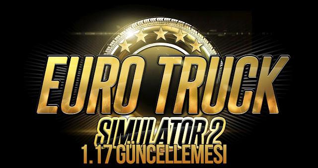 Euro Truck Simulator 2 1.17.1 Güncellemesi