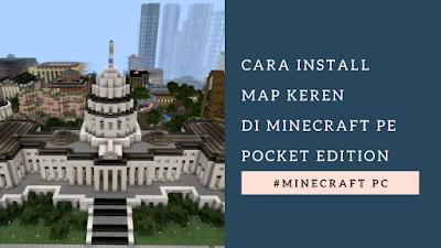 Cara Menambahkan/install MAP di minecraft PE (android)