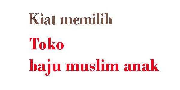 Kiat memilih Toko baju muslim anak