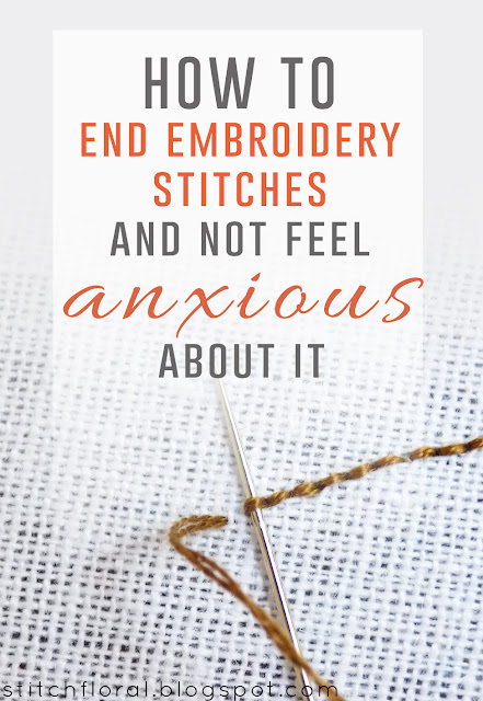 How to end embroidery thread and not feel anxious about it