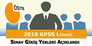 2018 KPSS Lisans Sınav Giriş Yerleri Açıklandı