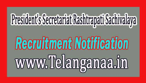 President's Secretariat Rashtrapati Sachivalaya Recruitment Notification 2017