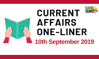 Current Affairs One-Liner: 10th September 2019