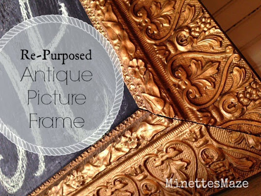 Re-Purposed Antique Picture Frame