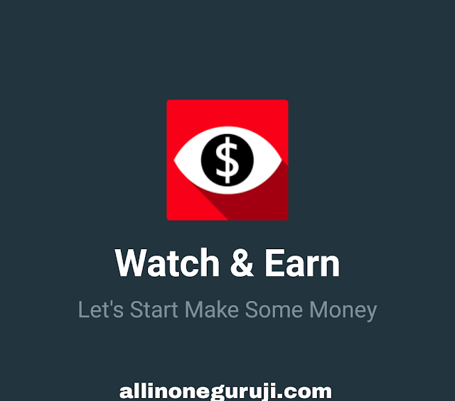Watch & earn