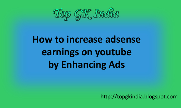 How to increase adsense earnings on youtube by Enhancing Ads