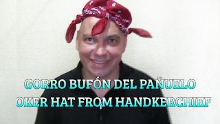 Gorro bufón del pañuelo, CHAPEAUGRAPHY, Joker hat from handkerchief