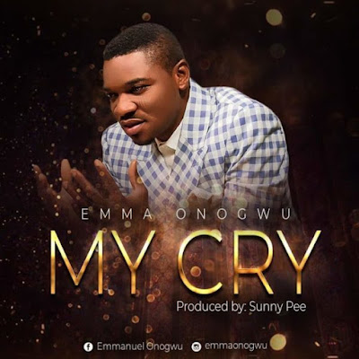 Emma Onogwu – My Cry