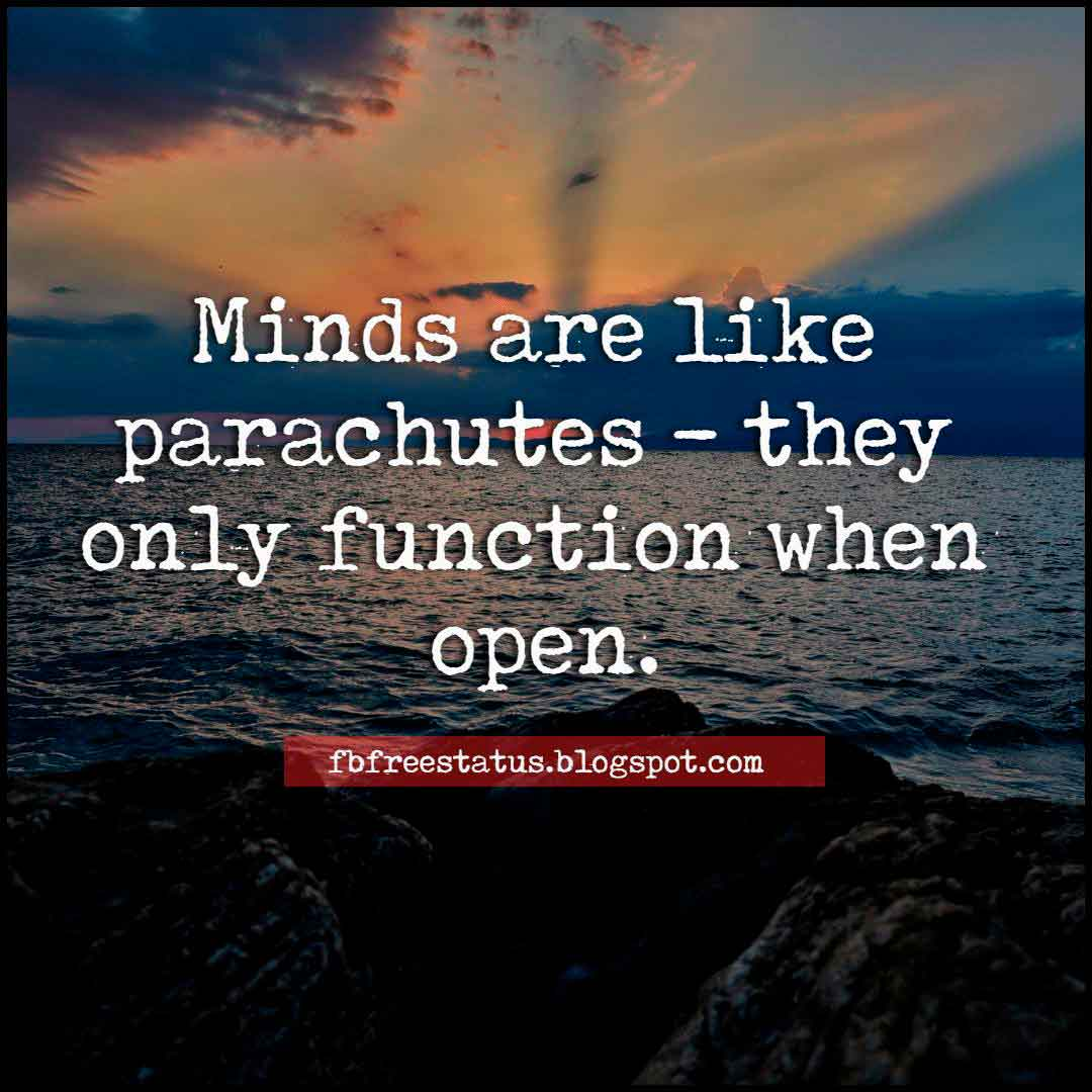 Minds are like parachutes - they only function when open. Inspirational Quote about Attitude.