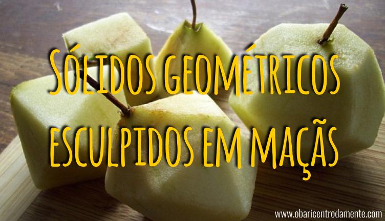 Sólidos geométricos esculpidos em maçãs