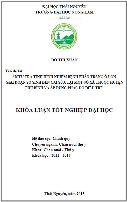 Điều tra tình hình nhiễm bệnh phân trắng ở lợn giai đoạn sơ sinh đến cai sữa của một số xã thuộc huyện Phú Bình và áp dụng phác đồ điều trị