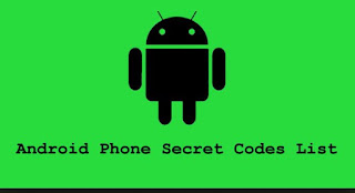 Android Phone Secret code list