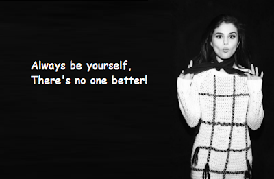 """Selena Gomez Quotes About Yourself"""