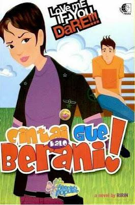 Hasil gambar untuk Novel Cintai Gue Kalo Berani! – Ririn