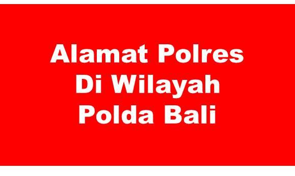 Alamat Lengkap Polres Di Wilayah Polda Bali