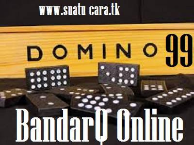 Apa Persamaan & Perbedaan Antara Bandarq Online Dengan Domino 99
