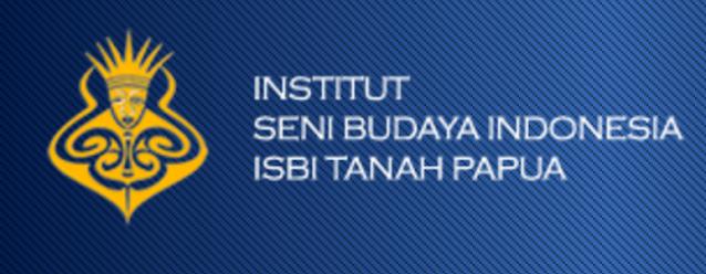 PENERIMAAN CALON MAHASISWA BARU (ISBI-TANAH PAPUA) INSTITUT SENI BUDAYA INDONESIA TANAH PAPUA