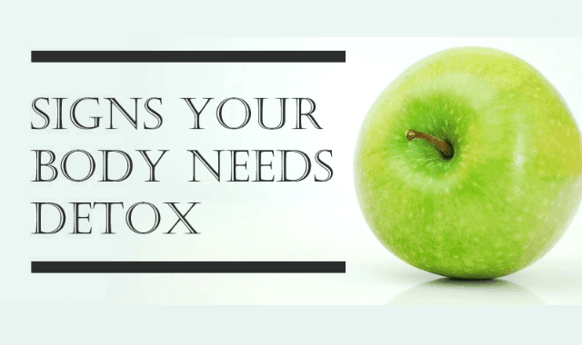 Signs Your Body Needs Detox
