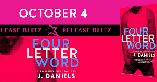 RELEASE BLITZ : Four Letter Word by J. Daniels